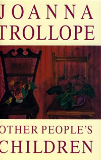 JOANNA TROLLOPE OTHER PEOPLES CHILDREN